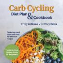 Carb Cycling Diet Plan & Cookbook: The Little Carb Cycling Guide for Beginners Audiobook