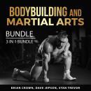 Bodybuilding and Martial Arts Bundle, 3 in 1 Bundle: Kickboxing For Beginners, Martial Arts Handbook Audiobook