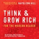 Think and Grow Rich For The Modern Reader: An Official Production of the Napoleon Hill Foundation Audiobook