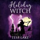 Holiday Witch (Torrent Witches Cozy Mysteries Book 5) Audiobook
