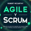Agile y Scrum: Descubra el poder de la gestión de proyectos Agile, Lean Thinking, el proceso Kanban  Audiobook