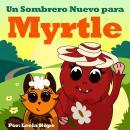 Un Sombrero Nuevo para Myrtle Audiobook