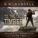 To The Tall Timber (Buckskin Chronicles Book 2) Audiobook