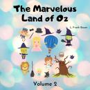 The Marvelous Land of Oz: Volume 2 Audiobook