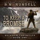 To Keep A Promise: Buckskin Chronicles Book 1 Audiobook