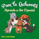 Pam la cachorrita Aprende a Ser Especial Audiobook