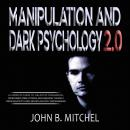 Manipulation And Dark Psychology: The art of persuasion with the techniques and the secrets of NLP,  Audiobook