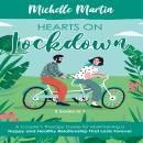 Hearts on Lockdown: 2 Books in 1: A Couple's Therapy Guide for Maintaining a Happy and Healthy Relat Audiobook