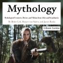 Mythology: Mythological Creatures, Heroes, and Villains from Africa and Scandinavia Audiobook