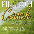 Kingdom Coach: Discovering Coaching Principles from the Life of King David Audiobook