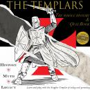 Templars, The - Quiz Book: History - Myth - Legacy and 300 quiz questions to entertain your friends Audiobook