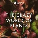 The Crazy World of Plants Audiobook