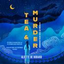 Tea and Murder: Stories of the Xuya Universe: The Citadel of Weeping Pearls & The Tea Master and the Audiobook