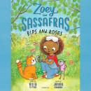 Zoey and Sassafras: Bips and Roses Audiobook
