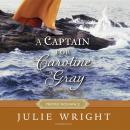 A Captain for Caroline Gray Audiobook