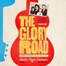 The Glory Road: A Gospel Gypsy Life Audiobook