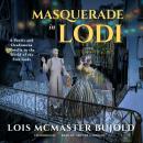 Masquerade in Lodi: A Penric & Desdemona Novella in the World of the Five Gods Audiobook