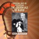 Thrilling Days of Yesteryear: The Golden Age of Radio Audiobook