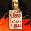 A Book Forged in Hell: Spinoza's Scandalous Treatise and the Birth of the Secular Age Audiobook