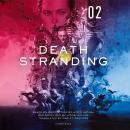 Death Stranding, Vol. 2: The Official Novelization Audiobook