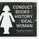Conduct Books and the History of the Ideal Woman Audiobook
