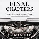 Final Chapters: How Famous Authors Died Audiobook