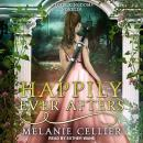 Happily Ever Afters: A Reimagining of Snow White and Rose Red Audiobook