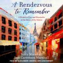 A Rendezvous to Remember: A Memoir of Joy and Heartache at the Dawn of the Sixties Audiobook