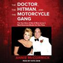 The Doctor, the Hitman, and the Motorcycle Gang: The True Story of One of New Jersey's Most Notoriou Audiobook