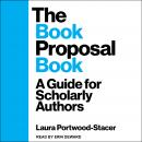 The Book Proposal Book: A Guide for Scholarly Authors Audiobook