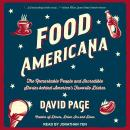 Food Americana: The Remarkable People and Incredible Stories behind America's Favorite Dishes Audiobook