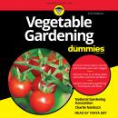 Vegetable Gardening For Dummies: 3rd Edition Audiobook
