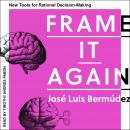 Frame It Again: New Tools for Rational Decision-Making Audiobook