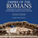 Empire of the Romans: From Julius Caesar to Justinian: Six Hundred Years of Peace and War, Volume 1 Audiobook