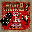 What Are the Chances?: Why We Believe in Luck Audiobook