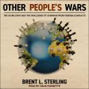 Other People's Wars: The US Military and the Challenge of Learning from Foreign Conflicts Audiobook
