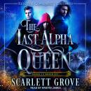 The Last Alpha Queen: Books 1-3 Boxed Set Audiobook