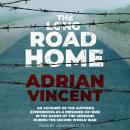 The Long Road Home: An Account of the Author's Experiences Audiobook