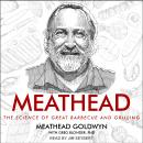 Meathead: The Science of Great Barbecue and Grilling Audiobook