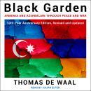 Black Garden: Armenia and Azerbaijan through Peace and War Audiobook