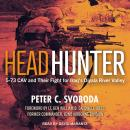 Headhunter: 5-73 CAV and Their Fight for Iraq's Diyala River Valley Audiobook