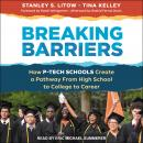 Breaking Barriers: How P-Tech Schools Create a Pathway From High School to College to Career Audiobook