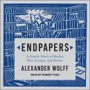 Endpapers: A Family Story of Books, War, Escape, and Home Audiobook