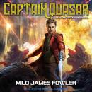 Captain Quasar & The Mass-Exodus Reversal Audiobook