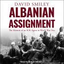Albanian Assignment: The Memoir of an SOE Agent in World War Two Audiobook