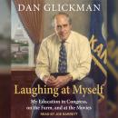 Laughing at Myself: My Education in Congress, on the Farm, and at the Movies Audiobook
