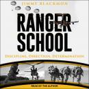 Ranger School: Discipline, Direction, Determination Audiobook
