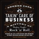 Takin' Care of Business: A History of Working People's Rock 'n' Roll Audiobook
