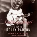 Unlikely Angel: The Songs of Dolly Parton Audiobook