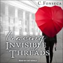 Tracing Invisible Threads Audiobook